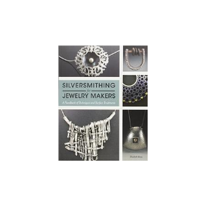Silversmithing for Jewelry Makers 1